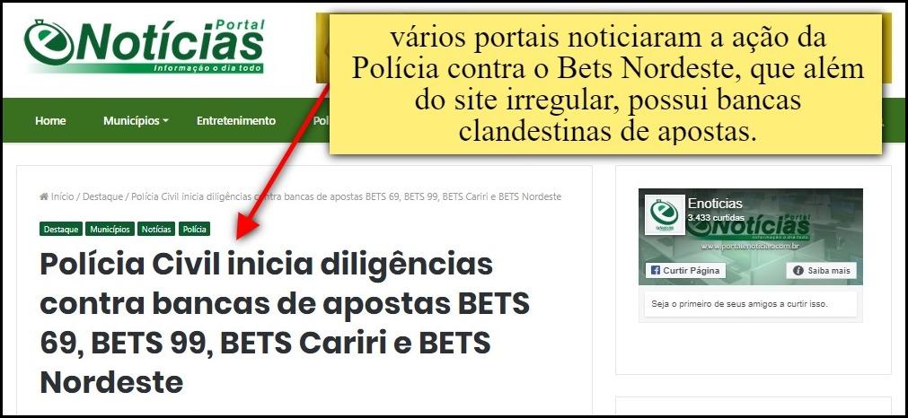 """""""vários portais noticiaram a ação da Polícia contra o Bets Nordeste, que alé, do site irregular, possui bancas clandestinas de apostas"""""""