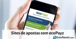 sites de apostas com ecoPayz aprovados pelo Confiavel.com