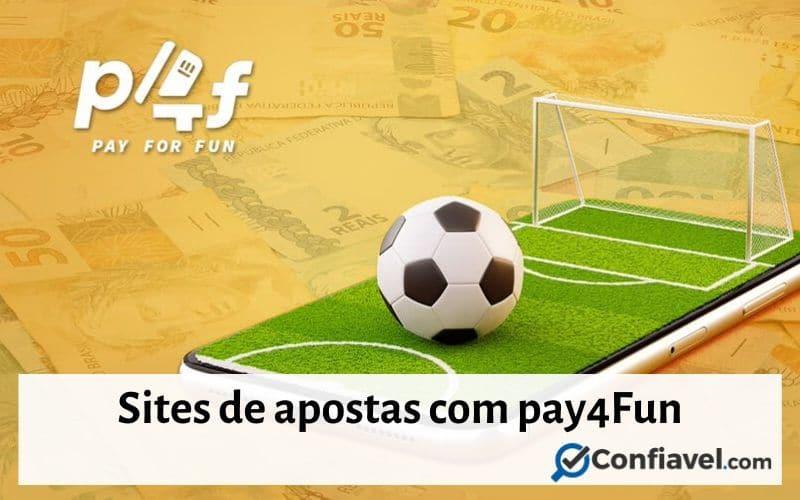 Sites de apostas com Pay4Fun