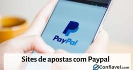 sites de apostas com paypal aprovados pelo Confiavel.com
